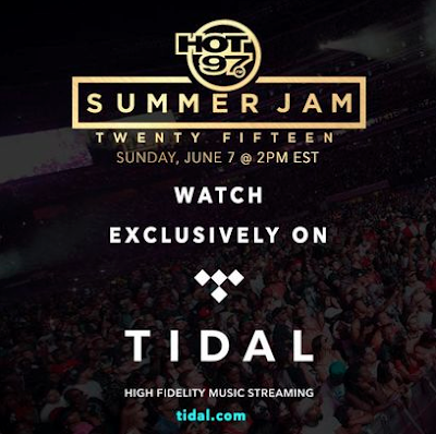 HOT 97'S SUMMER JAM 2015 TO BE STREMAED EXCLUSIVELY ON TIDAL