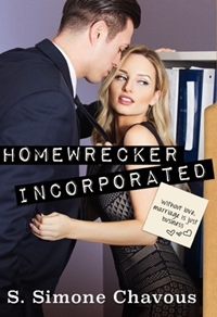 Homewrecker Incorporated (S. Simone Chavous)