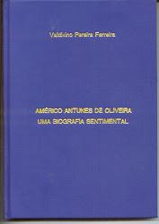 """Livro """"Americo Antunes de Oliveira: Uma biografia sentimental""""."""