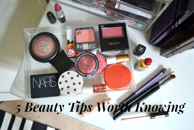 5 Beauty Tips Worth Knowing