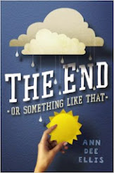 """The End or something like that"" by Ann Dee Ellis"