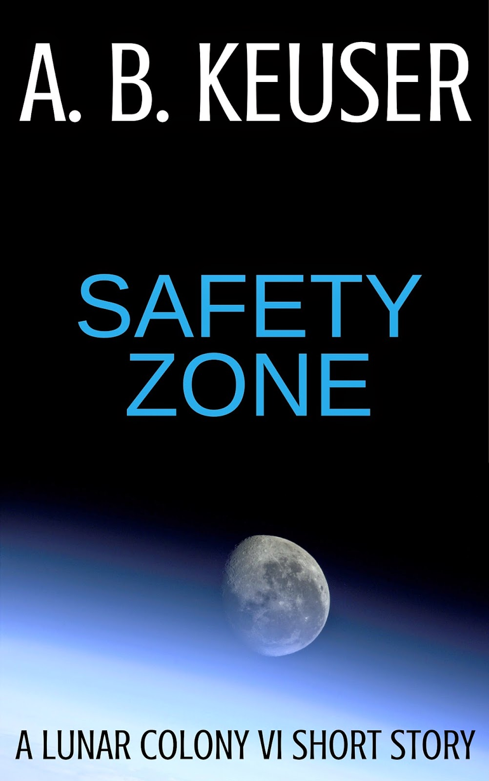 http://www.amazon.com/Safety-Zone-Lunar-Colony-Book-ebook/dp/B00S0H8OU8/ref=asap_bc?ie=UTF8
