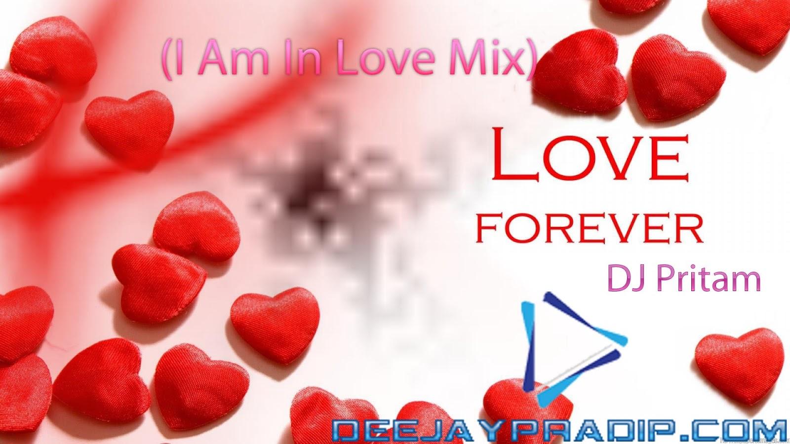 love forever vol 2 i am in love mix dj pritam. Black Bedroom Furniture Sets. Home Design Ideas