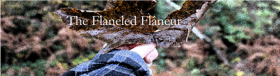 The Flanneled Flâneur
