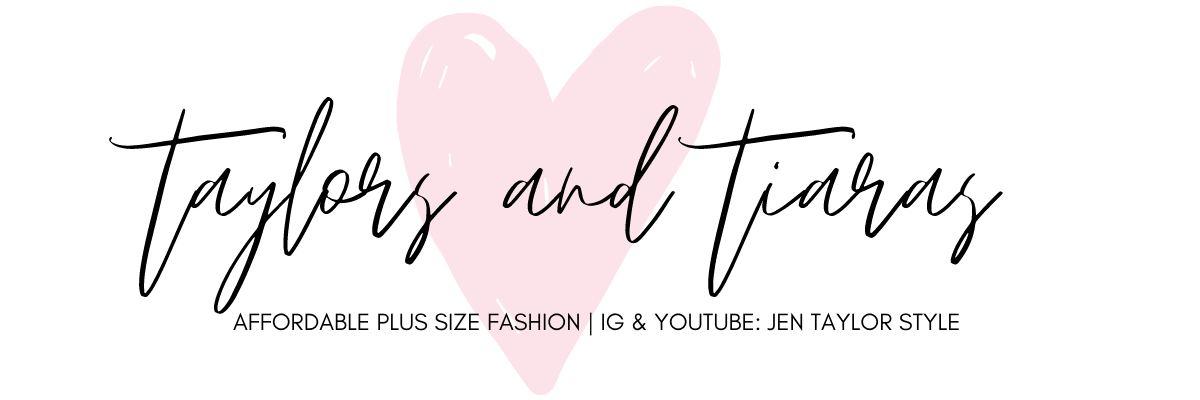 Taylors & Tiaras: A Plus Size Fashion Blog by Jen Taylor Style