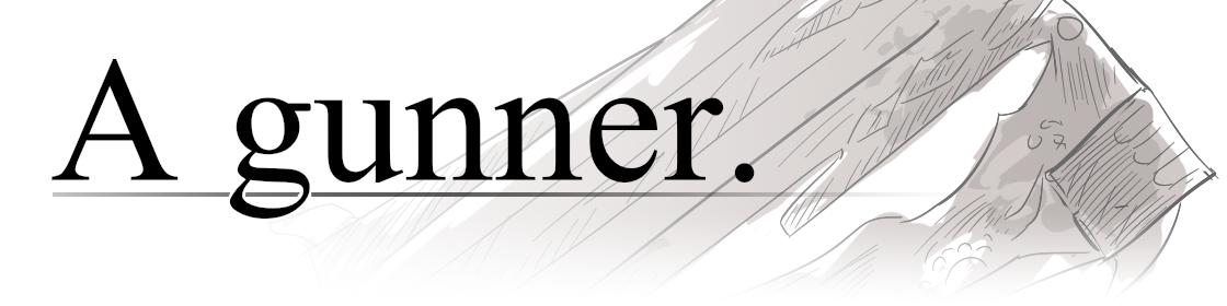 A gunner.