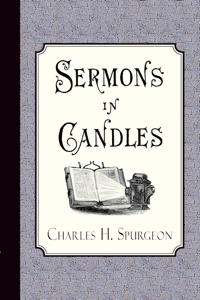 http://www.amazon.com/Sermons-Candles-Charles-H-Spurgeon/dp/1941281052/?tag=curiosmith0cb-20