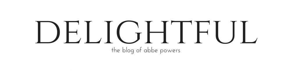 delightful | the blog of abbe powers