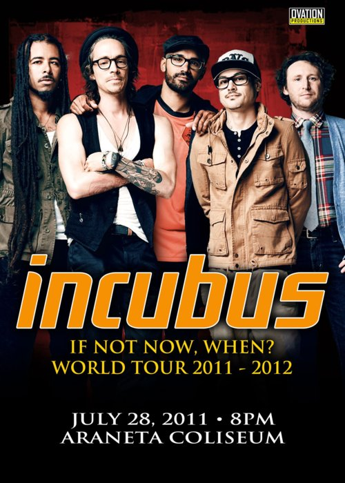 If Not Now, When World Tour 2011-2012: Incubus LIVE in Manila, Incubus Live Concert in Manila  2011 POSTER