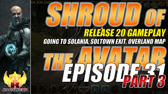Shroud Of The Avatar Release 20 → Going To Solania, Soltown Exit, Overland Map & More