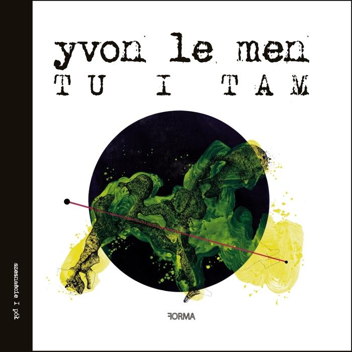 "Yvon Le Men ""Tu i tam"""