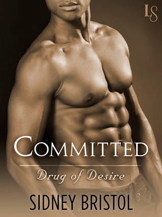 Committed:Drug of Desire by Sidney Bristol