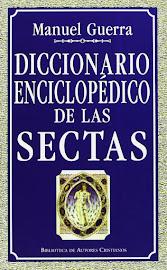 DICCIONARIO ENCICLOPÉDICO DE LAS SECTAS - MANUEL GUERRA GÓMEZ