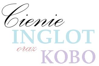 Cienie Inglot oraz Kobo