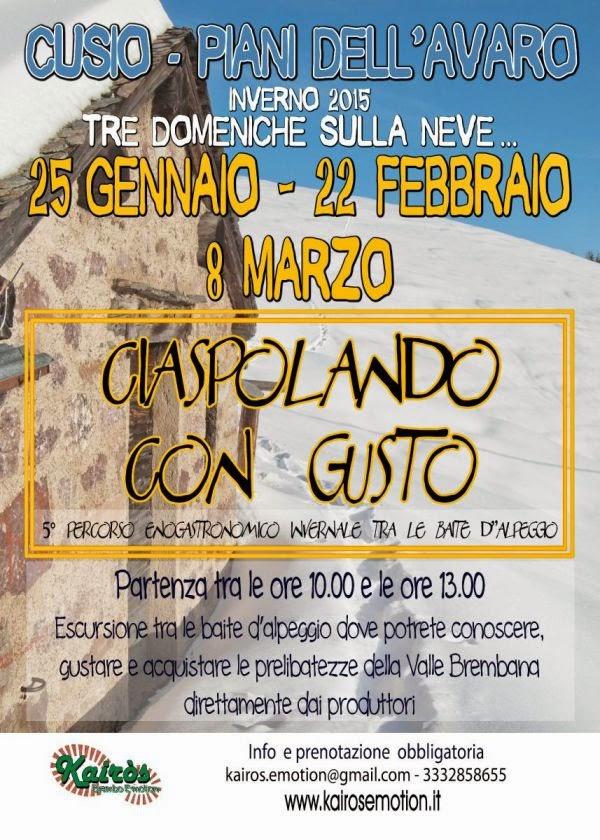 Ciaspolando con Gusto 22 Febbraio e 8 Marzo Cusio (Bg)