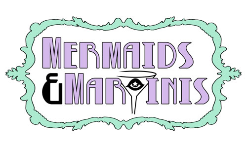 Mermaids &amp; Martinis