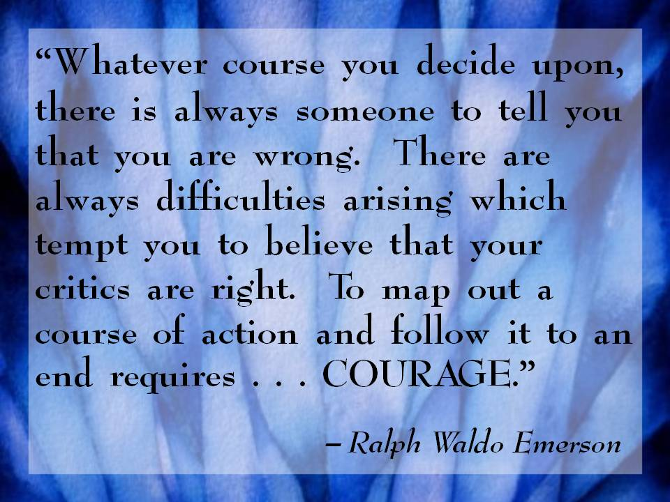ralph waldo emerson essay courage The paperback of the essays and poems by ralph waldo emerson (barnes   the red badge of courage and selected short fiction (barnes.