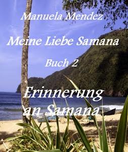 """Teil 2 """"Erinnerung an Samana"""""""