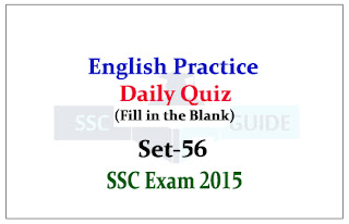 SSC CHSL/CGL Mains-Practice English Questions (Fill in the Blank)