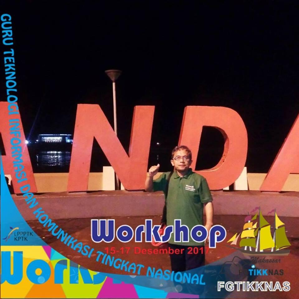 Workshop Guru TIK ke-2 di Makassar #15-17 Desember 2017