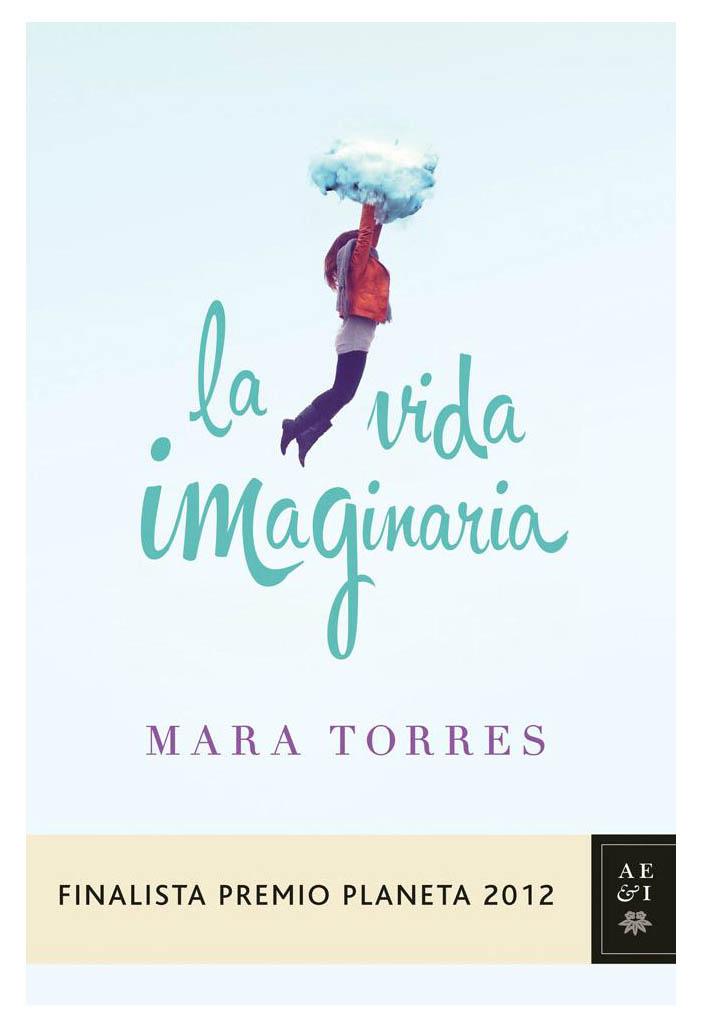 La vida imaginaria. Mara Torres