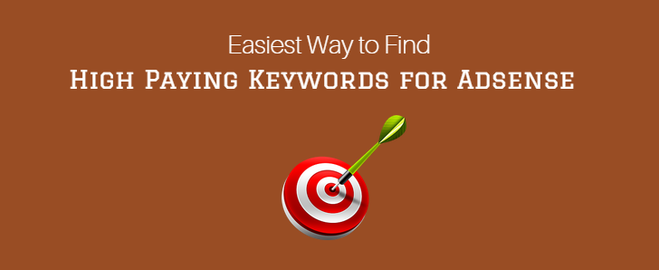 Easiest Way to Find High Paying Keywords for Google Adsense
