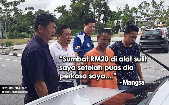 """""""Sumbat RM20 di alat sulit saya setelah puas dia perkosa saya"""" - Mangsa"""