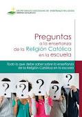 PREGUNTAS A LA ENSEÑANZA DE LA RELIGIÓN CATÓLICA EN LA ESCUELA.