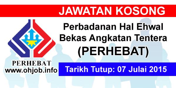 Jawatan Kerja Kosong Perbadanan Hal Ehwal Bekas Angkatan Tentera (PERHEBAT) logo www.ohjob.info julai 2015