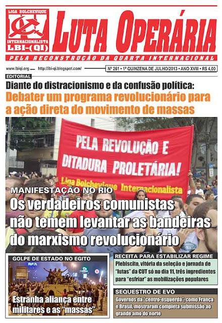 LEIA A EDIÇÃO DO JORNAL LUTA OPERÁRIA - Nº 261 - 1ª QUINZENA DE JULHO/2013