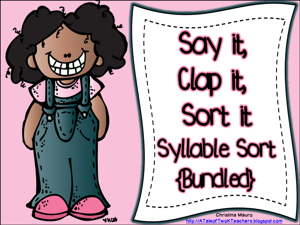 http://www.teacherspayteachers.com/Product/Say-it-Clap-it-Sort-it-Syllable-Sort-BUNDLED-680758