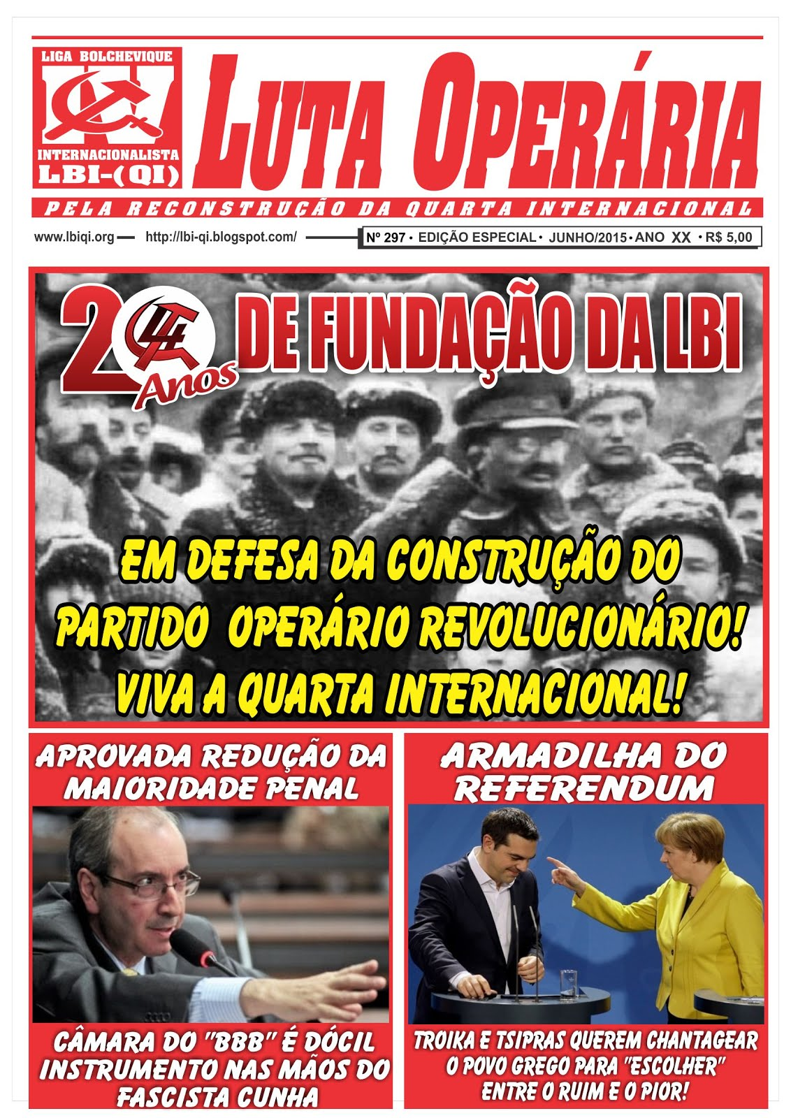 LEIA A MAIS RECENTE EDIÇÃO DO JORNAL LUTA OPERÁRIA, Nº 297, JUNHO/2015 - EDIÇÃO ESPECIAL