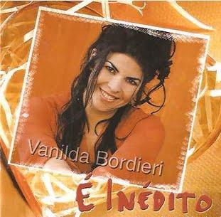 Vanilda Bordieri - E Inedito - Voz e Playback