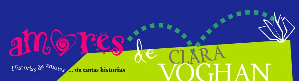 Amores de Clara Voghan