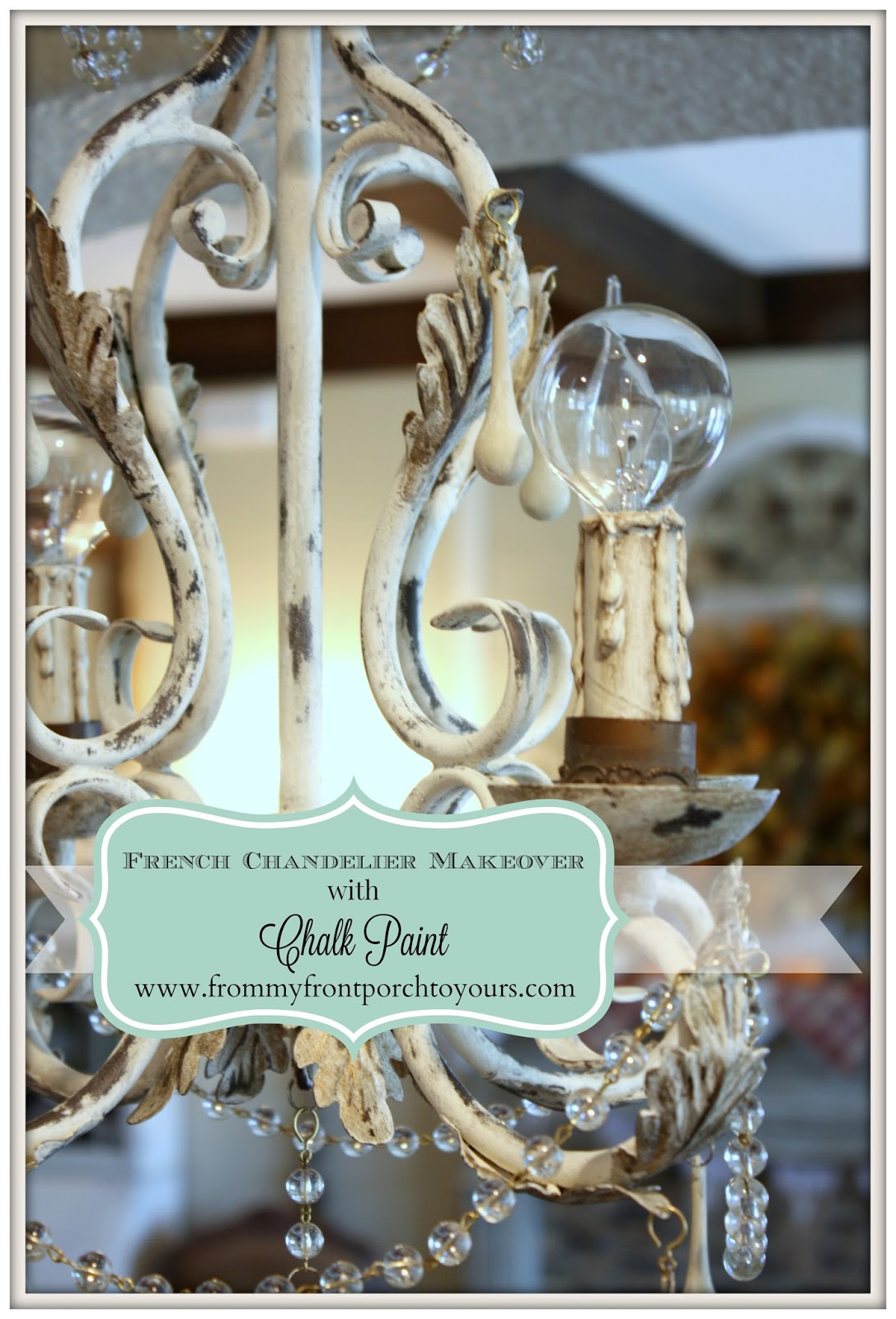 From my front porch to yours french chandelier makeover with french chandelier makeover with chalk paint mozeypictures Choice Image