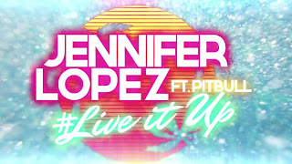 Jennifer Lopez & Pitbull – Live It Up