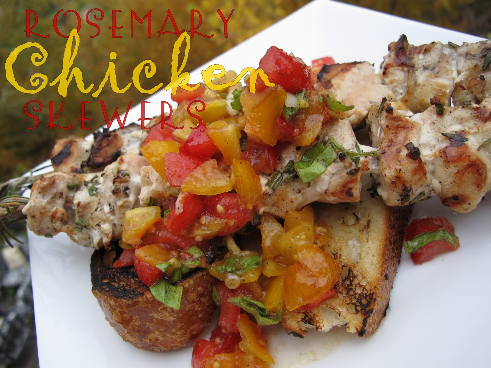 Purple Chocolat Home: Rosemary Chicken Skewers with Tomato Bruschetta