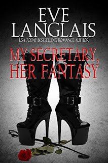 My Secretary, Her Fantasy by Eve Langlais