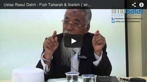 Ustaz Rasul Dahri – Fiqh Taharah & Ibadah ( siri 2 )