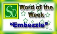 Word of the week - Embezzle