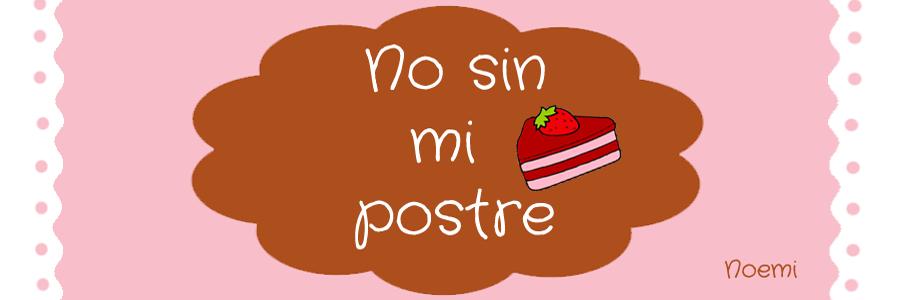 No sin mi Postre