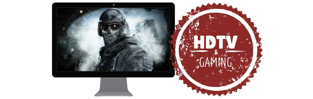 HDTV + Gaming