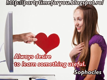 Always desire to learn something useful.