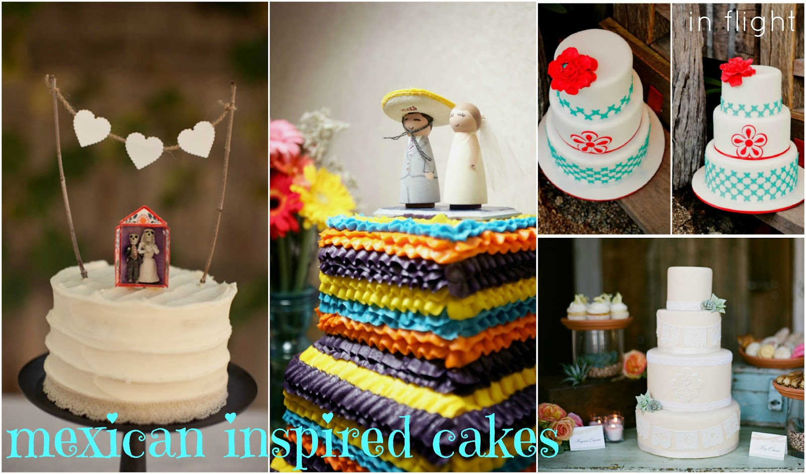 In Flight: Mexican Wedding Cakes Inspiration {Cinco de Mayo ...