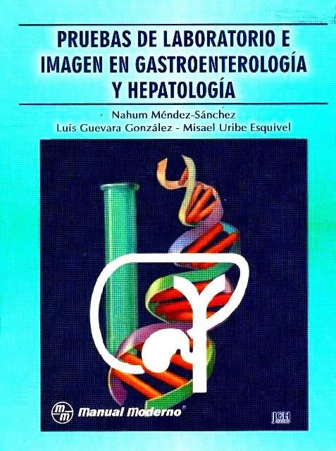 Pruebas de laboratorio e imagen en gastroenterología y hepatología ...