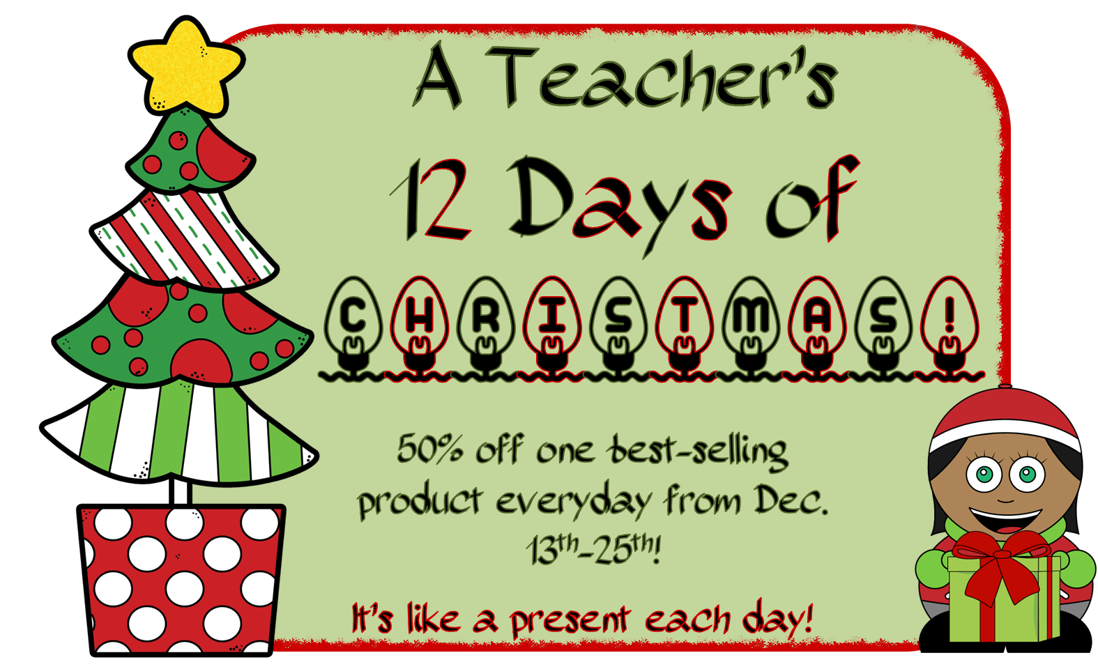 because you have been so amazing im excited to announce that i along with several other sellers are celebrating the teachers 12 days of christmas