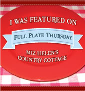 http://www.mizhelenscountrycottage.com/2015/01/full-plate-thursday-1-15-15.html