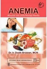 Buku Anemia Masalah Gizi pada Remaja Wanita by Dodik Briawan
