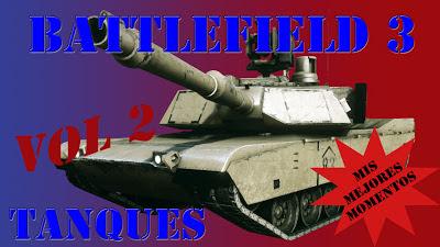 Battlefield 3 Mis Mejores Momentos con Tanques volumen 2