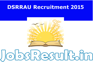 DSRRAU Recruitment 2015